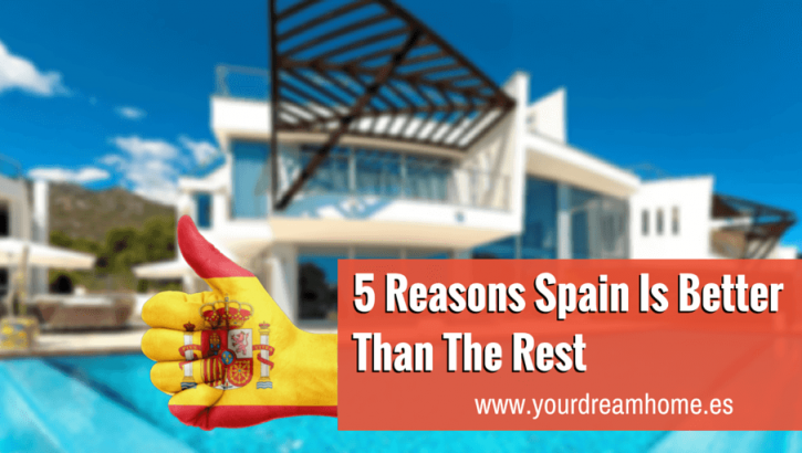 Five reasons why Spain is just better than the rest