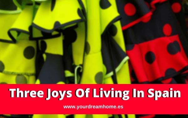 Three joys of living in Spain